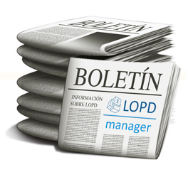 BOLETIN DE NOTICIAS LOPD MANAGER Proteccion de datos